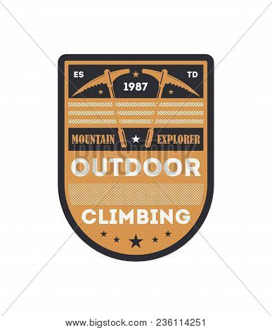 Outdoor Climbing Vintage Isolated Badge. Mountain Explorer Sign, Touristic Expedition Label, Nature