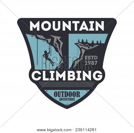 Mountain Climbing Vintage Isolated Badge. Outdoor Explorer Sign, Touristic Expedition Label, Nature