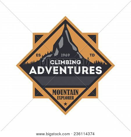 Climbing Adventures Vintage Isolated Badge. Mountain Explorer Sign, Touristic Expedition Label, Natu