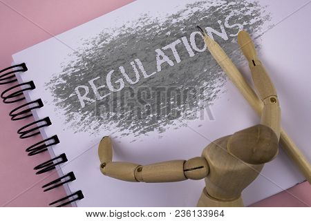 Conceptual Hand Writing Showing Regulations. Business Photo Showcasing Rules Laws Corporate Standard