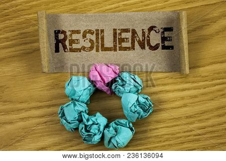 Writing Note Showing  Resilience. Business Photo Showcasing Capacity To Recover Quickly From Difficu