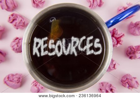 Conceptual Hand Writing Showing Resources. Business Photo Showcasing Money Materials Staff And Other