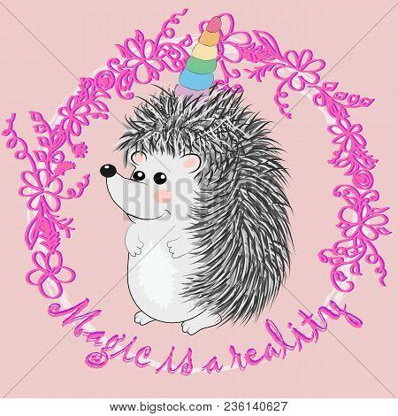 A Cute Cartoon Hedgehog With A Unicorn Horn. Concept Everyone Can Be A Unicorn