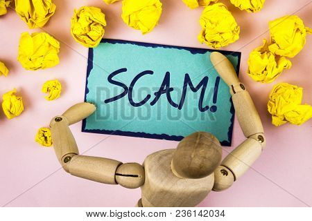 Handwriting Text Writing Scam Motivational Call. Concept Meaning Dishonest Act Fraud Trick People Fo