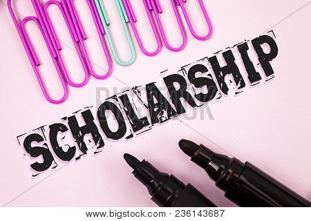 Handwriting Text Scholarship. Concept Meaning Grant Or Payment Made To Support Education Academic St
