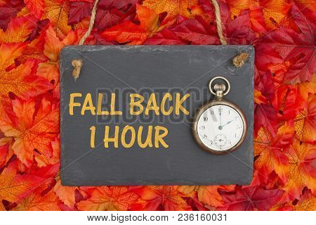 Fall Time Change Message, Fall Back 1 Hour Message On A Chalkboard With Retro Pocket Watch And Fall
