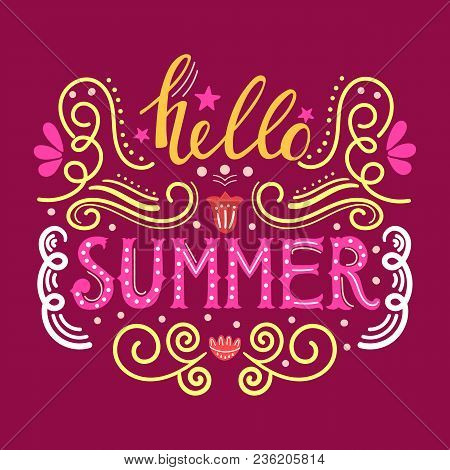Hello Summer Hand Drawn Lettering Isolated On Maroon Background For Your Design.