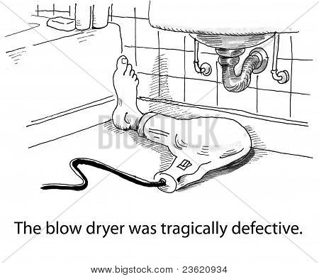 The blow dryer was tragically defective.