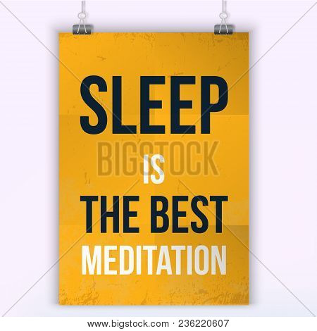 Sleep Is The Best Meditation. Wise Massage About Rest. Vector Motivation Quote. Grunge Poster. Typog