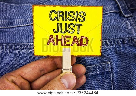 Word Writing Text Crisis Just Ahead. Business Concept For Foresee Failure Take Right Action Before I