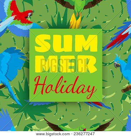 Summer Holiday Cards With Tropical Plants And Parrots. Parrot Seamless Pattern. Holiday Summertime B