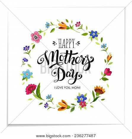 Realistic Happy Mothers Day Holiday Card. Elegant Hand Drawn Lettering Happy Mothers Day In Flower F