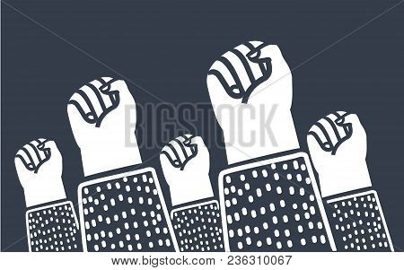 Vector Cartoon Illustration Of Clenched Fists Raised In Protest. Protest, Strength, Freedom, Revolut