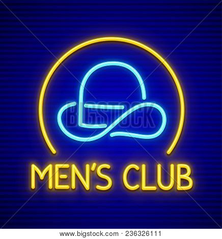 Male Club For Gentlemen. Neon Sign With Classic English Hat For Solid Man Icon Of Neon Lamps. Eps10