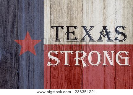 A Rustic Old Texas Strong Message, Texas Flag On Weathered Wood Background With Text Text Strong 3d