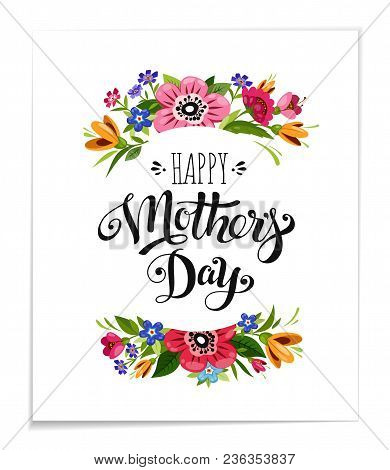 Happy Mother's Day Holiday Card With Flowers. Hand Drawn Lettering Happy Mother's Day. Vector Floral