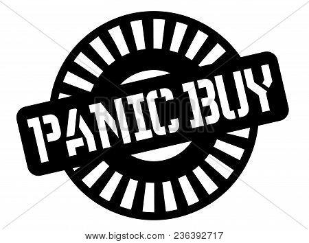Panic Buy Black Stamp, Sign, Label. Black Badge Series