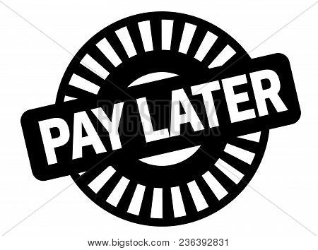 Pay Later Black Stamp, Sign, Label. Black Badge Series