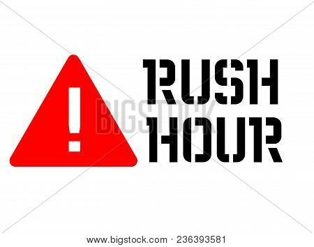 Rush Hour Attention Sign, Sign, Label. Black And Red Series
