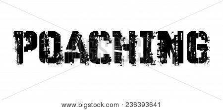 Poaching Typographic Stamp, Sign, Label Black Distressed Series