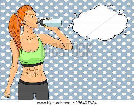 Sport Girl Pop Art Retro Vector Text Bubble. Comic Book Style Imitation. In Sports Clothes Drinks Wa