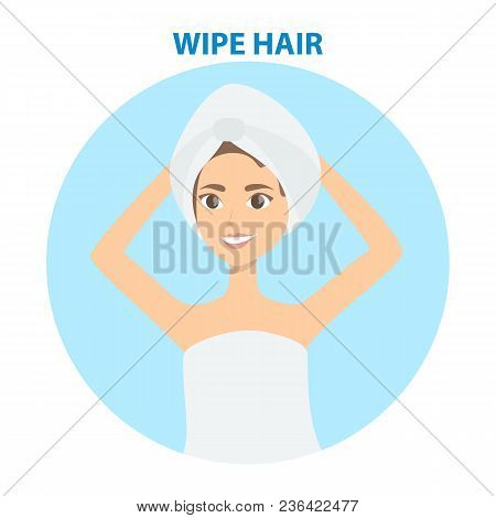 Hair Care. Woman Wiping Hair With Towel.