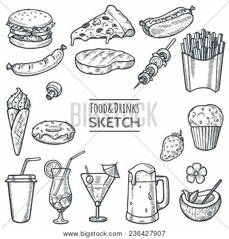 Food And Drinks Vector Hand Drawn Sketch Set. Hand Drawn Fast Food, Drinks, Desserts, Snacks. Doodle