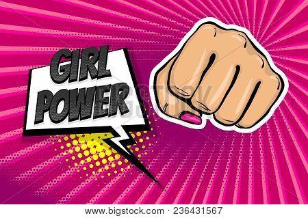 Woman Fist - Girl Power Strong Vector Illustration. Cartoon Pop Art Style Halftone Background. Femal