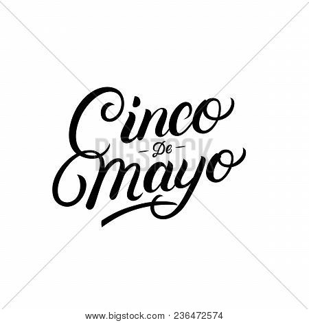 Cinco De Mayo Hand Written Lettering Quote. Modern Brush Calligraphy. Isolated On White Background.