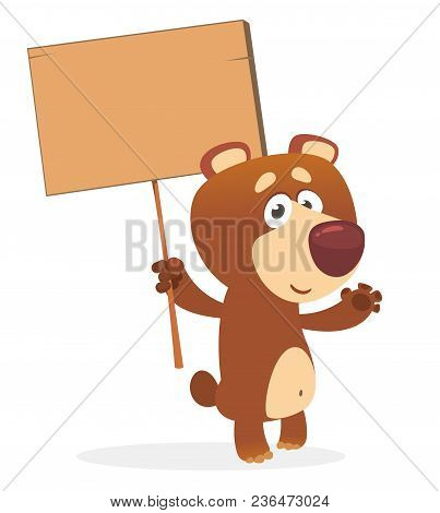 Happy Cartoon Bear Holding A Wooden Blank Board For Text. Vector Illustration