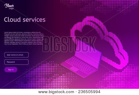 Isometric Vector Illustration Showing The Cloud Computing Services Concept Laptop And Web Servers. C