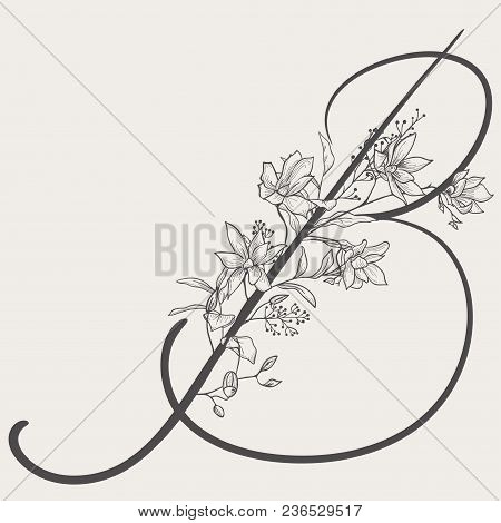 Vector Hand Drawn Flowered B Monogram Or Logo. Uppercase Letter B With Flowers And Branches. Handwri