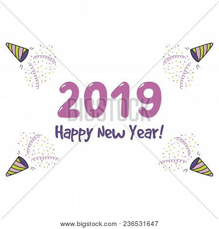 Hand Drawn Happy New Year 2019 Greeting Card, Banner Template With Party Poppers, Serpentine Streame