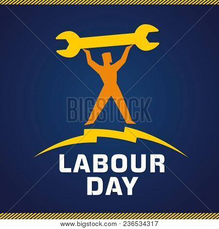 Labour Day, Lettering 1st May And Workman With Wrench. Labor Day Banner Vector Background. Internati