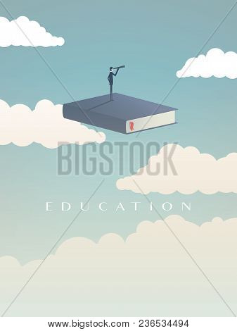 Education Vector Concept. Businessman Or Student Standing On Book, Flying In The Sky, Looking At Fut