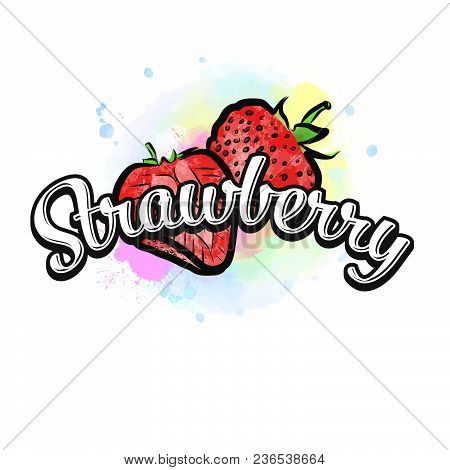 Strawberry Colorful Label Sign. Vector Drawing For Advertising. Fresh Design Of Colorful Fruits Made