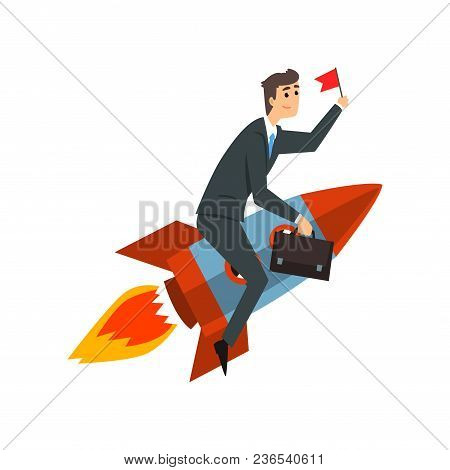 Businessman With Flag Riding On A Rocket, Successful Start Up Business Project, Development Process