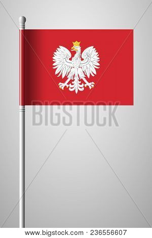 Eagle With A Crown. The National Emblem Of Poland. National Flag On Flagpole. Isolated Illustration
