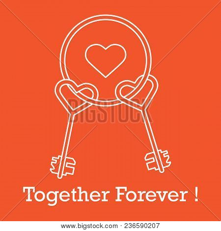 Keys In Heart Shape And The Words Together Forever