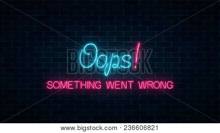 Neon Sign Of 404 Error Page With Funny Text On Dark Brick Wall Background. Red And Blue Neon Connect