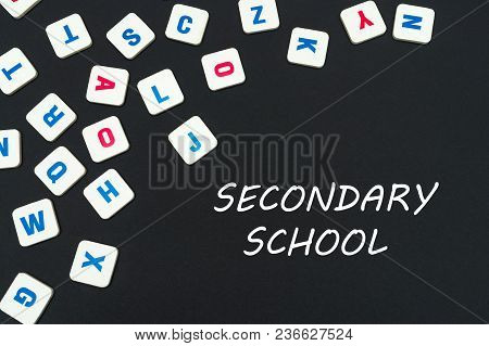 English School Concept, Text Secondary School, Colored Square English Letters Scattered On Blackboar