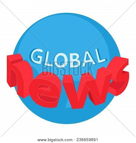 World News Icon. Isometric Illustration Of World News Vector Icon For Web
