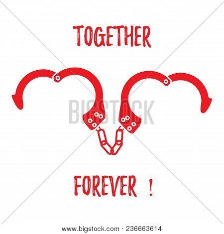 Handcuffs In Heart Shape Valentine's Day.