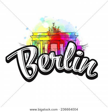 Berlin Brandenburg Gate Drawing With Headline. Hand Drawn Illustration. Vector Image For Digital Mar