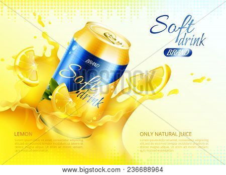 Colored Soft Drink Metal Can Poster With Only Natural Juice Lemon Description Vector Illustration
