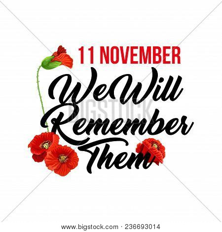 Creative Design For Remembrance Day 11 November. Vector With Red Poppies Isolated On White Backgroun