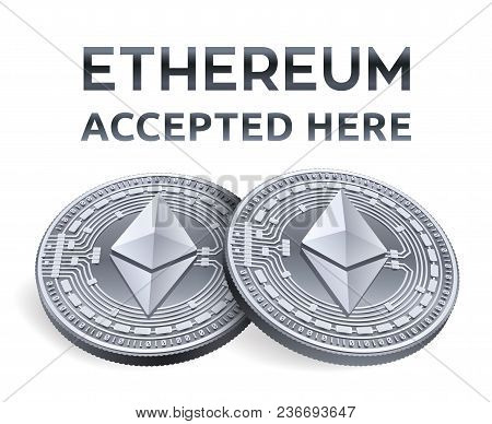 Ethereum. Accepted Sign Emblem. Crypto Currency. Silver Coins With Ethereum Symbol Isolated On White