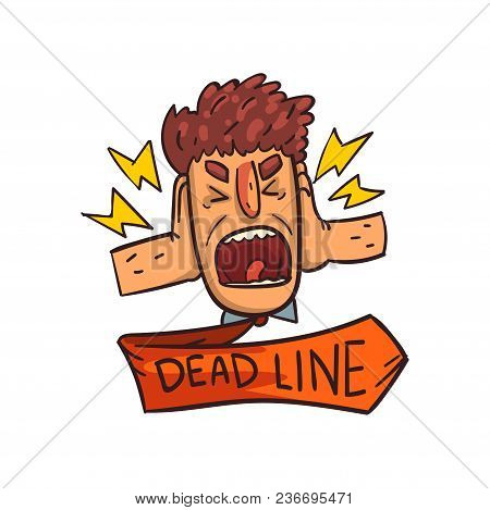 Frustrated Man Screaming, Deadline Word, Time Limit, Stress And Burnout Sign Vector Illustration Iso