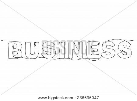Business - One Continuous Line Design Style Lettering On White Background. High Quality Hand Drawn C