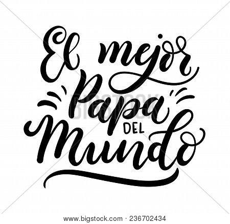 El Mejor Papa Del Mundo Spanish Inscription Means